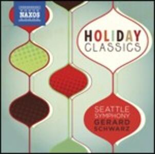 Holiday Classics - CD Audio di Gerard Schwarz,Seattle Symphony Orchestra