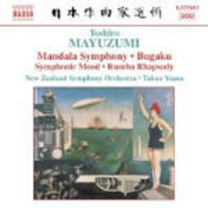 Mandala Symphony - Rumba Rhapsody - Bugaku - Symphonic Mood - CD Audio di Takuo Yuasa,Toshiro Mayuzumi