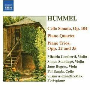 Sonate per violoncello op.104 - Trii op.22, op.35 - Quartetto op. postuma - CD Audio di Johann Nepomuk Hummel