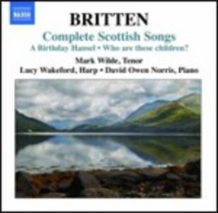 Scottish Songs - CD Audio di Benjamin Britten,Mark Wilde