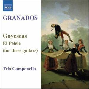 Goyescas - El Pelele - CD Audio di Enrique Granados,Trio Campanella