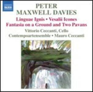 Linguae Ignis - Vesalii Icones - Fantasia on a Ground and Two Pavans - CD Audio di Sir Peter Maxwell Davies