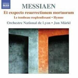 Et Exspecto Resurrectionem Mortuorum - Le tombeau resplendissant - Hymne - CD Audio di Olivier Messiaen