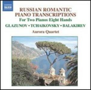 Arrangiamenti di musica russa per 2 pianoforti a 8 mani - CD Audio di Pyotr Il'yich Tchaikovsky,Alexander Kostantinovich Glazunov,Mily Alexeyevich Balakirev,Aurora Quartet