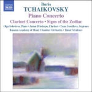 Concerto per pianoforte - Concerto per clarinetto - I segni dello Zodiaco - CD Audio di Boris Alexandrovich Tchaikovsky