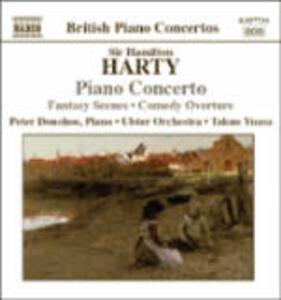 Comedy Ouverture - Concerto per pianoforte - Fantasy Scenes - CD Audio di Peter Donohoe,Takuo Yuasa,Ulster Orchestra,Hamilton Harty