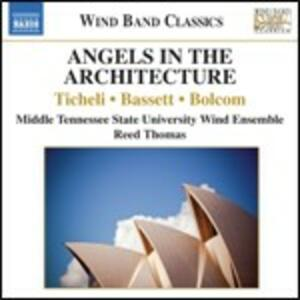 Angels in the Architecture. American Music for Wind Band - CD Audio di MTSU Wind Ensemble