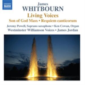 Living Voices - Son of God Mass - Requiem Canticorum - CD Audio di James Whitbourn