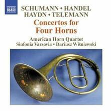 Concerti per quattro corni - CD Audio di Franz Joseph Haydn,Robert Schumann,Georg Philipp Telemann,Georg Friedrich Händel