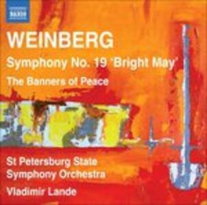 Sinfonia n.19, Radioso Maggio Op.142, I Vessilli Della Pace Op.143 - CD Audio di Mieczyslaw Weinberg