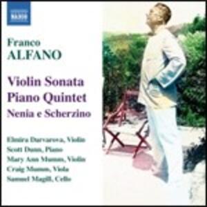 Sonata per violino - Quintetto con pianoforte - Nenia e scherzino - CD Audio di Franco Alfano