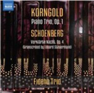 Trio con pianoforte op.1 / Notte trasfigurata (Verklärte Nacht) - CD Audio di Arnold Schönberg,Erich Wolfgang Korngold,Fidelio Trio