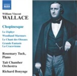 Chopinesque. Le Zéphyr, Woodland Murmurs, Le Chant des Oiseaux - CD Audio di Richard Bonynge,William Vincent Wallace