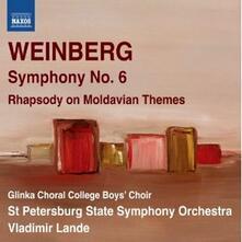 Sinfonia n.6 - Rapsodia su un tema moldavo - CD Audio di Mieczyslaw Weinberg