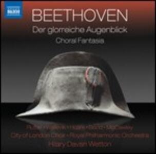 Der glorreiche Augenblick op.136 - Fantasa Corale op.80 - CD Audio di Ludwig van Beethoven