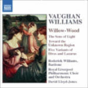 Willow-Wood - The Sons of Light - Toward the Unknown Region - The Voice out of the Whirlwind - CD Audio di Ralph Vaughan Williams,Royal Liverpool Philharmonic Orchestra,David Lloyd-Jones