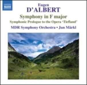Sinfonia in Fa Maggiore Op.4, Prologo Dell'opera 'tiefland' Op.34 - CD Audio di Eugen D'Albert,Jun Märkl