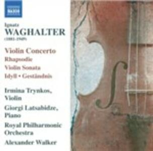 Concerto per Violino e Orchestra Op.15, Rapsodia Op.9 - CD Audio di Ignatz Waghalter