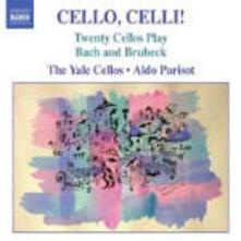 Cello, Celli! - CD Audio di Johann Sebastian Bach,Dave Brubeck
