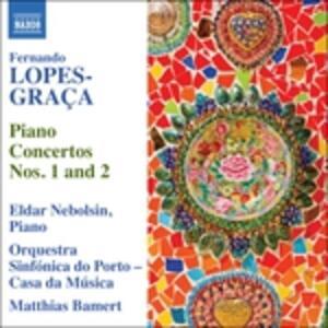 Concerti per Pianoforte n.1 e n.2 - CD Audio di Eldar Nebolsin,Fernando Lopes-Graça