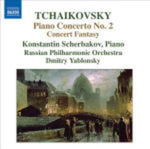 Concerto per pianoforte n.2 - Concerto Fantasia - CD Audio di Pyotr Il'yich Tchaikovsky,Konstantin Scherbakov,Russian Philharmonic Orchestra,Dmitri Yablonsky