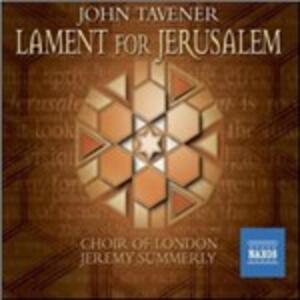 Lament for Jerusalem - CD Audio di John Tavener,Jeremy Summerly