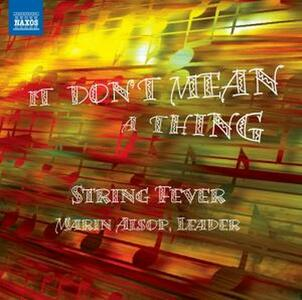 It Don't Mean a Thing - CD Audio di Marin Alsop,String Fever