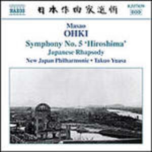 Japanese Rhapsody - Sinfonia n.5 - CD Audio di Takuo Yuasa,New Japan Philharmonic Orchestra,Masao Ohki