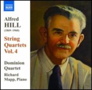 Quartetti per archi vol.4 - CD Audio di Alfred Hill,Dominion String Quartet