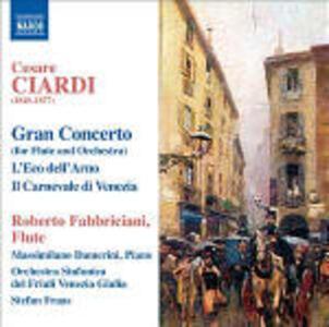 Gran Concerto per flauto e orchestra - L'Eco dell'Arno - Il Carnevale di Venezia - CD Audio di Cesare Ciardi