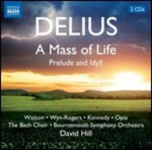 A Mass of Life - Prelude and Idyll - CD Audio di Frederick Delius,David Hill