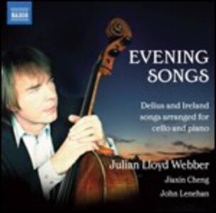 Evening Songs. Liriche di Delius e Ireland arrangiate per violoncello e pianoforte - CD Audio di Frederick Delius,John Ireland