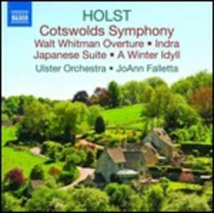 Cotswolds Symphony - Walt Whitman Overture - Indra - Japanese Suite - A Winter Idyll - CD Audio di Gustav Holst,Ulster Orchestra,JoAnn Falletta