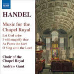Music for the Chapel Royal - CD Audio di Georg Friedrich Händel