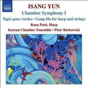 Chamber Symphony n.1 - Tapis per archi - Gong-Hu per arpa e archi - CD Audio di Isang Yun