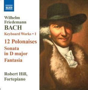 Opere per strumento a tastiera vol.1 - CD Audio di Wilhelm Friedemann Bach,Robert Hill