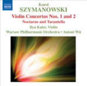 Concerti per violino n.1, n.2 - Notturno e Tarantella - CD Audio di Karol Szymanowski,Antoni Wit,Orchestra Filarmonica Nazionale di Varsavia