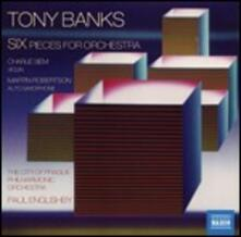 Six Pieces for Orchestra - CD Audio di Tony Banks