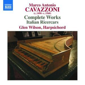 Integrale delle opere - Ricercari Italiani - CD Audio di Glen Wilson,Marco Antonio Cavazzoni