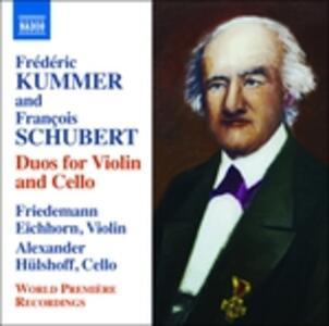 Duetti per violino e violoncello - CD Audio di Franz Schubert,Friedrich August Kummer
