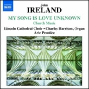 My Song Is Love Unknown - Opere Sacre - CD Audio di John Ireland