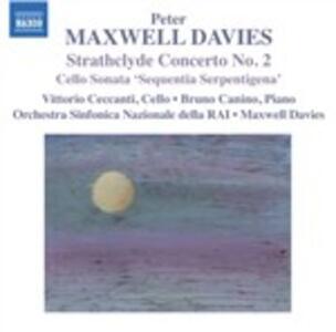 Strathclyde Concerto n.2; Sonata per Violoncello 'sequentia Serpentigena' - CD Audio di Sir Peter Maxwell Davies