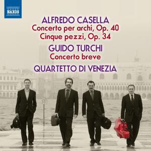 Concerto per archi op.40/B - Cinque Pezzi op.34 - CD Audio di Alfredo Casella,Quartetto di Venezia