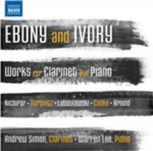 Ebony and Ivory. Musica per clarinetto e pianoforte - CD Audio di Warren Lee,Andrew Simon