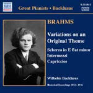 Variazioni su un tema originale op.21 - Intermezzi op.117 - Valzer op.116 - Pezzi op.118, op.119 - CD Audio di Johannes Brahms,Wilhelm Backhaus