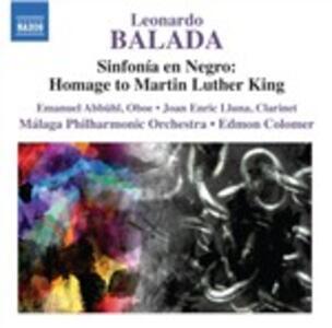 Sinfonia en Negro - Doppio Concerto per oboe e clarinetto - Columbus - CD Audio di Leonardo Balada,Orchestra Filarmonica di Malaga