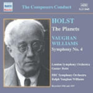 I pianeti (The Planets) / Sinfonia n.4 - CD Audio di Ralph Vaughan Williams,Gustav Holst,London Symphony Orchestra,BBC Symphony Orchestra