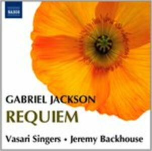 Requiem, in All His Works, I Am the Voice of the Wind - CD Audio di Gabriel Jackson