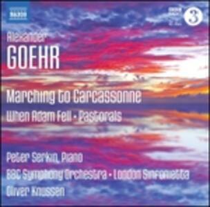 Marching to Carcassonne Op.75 - When Adam Fell Op.89 - Pastorals Op.19 - CD Audio di Alexander Goehr