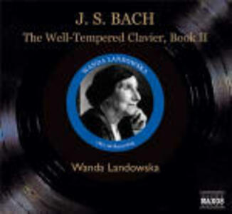Il clavicembalo ben temperato vol.2 (Das Wohltemperierte Clavier teil 2) - CD Audio di Johann Sebastian Bach,Wanda Landowska